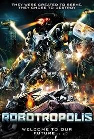 Robotropolis วันหุ่นสังหารยึดโลก