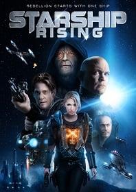 Starship Rising (2014) ยานรบถล่มจักรวาล
