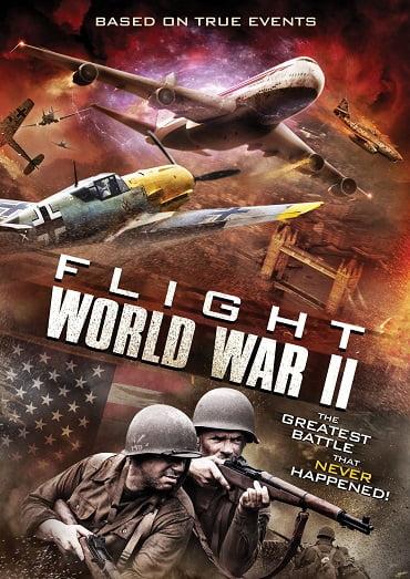 Flight World War II (2015) เที่ยวบินฝูงสงคราม