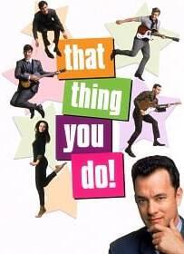 That Thing You Do! (1996) แด็ท ธิง ยู ดู ฝันให้เป็นดาว