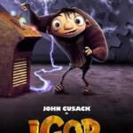 iGOR (2009) อัจฉริยะพลังมหึมา