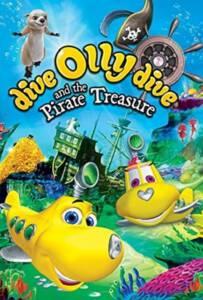 Dive Olly Dive and the Pirate Treasure (2014) ออลลี่ เรือดำน้ำจอมซน กับ สมบัติโจรสลัด