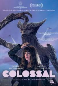 Colossal (2017) คอลอสซาน ทั้งจักรวาลเป็นของเธอ