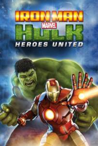 Iron Man & Hulk: Heroes United (2013) ไอร่อนแมน แอนด์ ฮัลค์ ฮีโร่ส์ ยูไนเต็ด