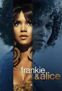 Frankie & Alice (2010) แฟรงกี้ กับ อลิซ ปมลับ สองร่าง