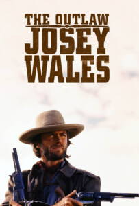 The Outlaw Josey Wales (1976) ไอ้ถุยปืนโหด