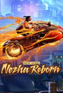 New Gods Nezha Reborn (2021) นาจา เกิดอีกครั้งก็ยังเทพ