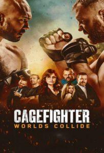 Cagefighter: Worlds Collide (2020)