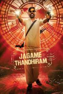 Jagame Thandhiram โลกนี้สีขาวดำ (2021)