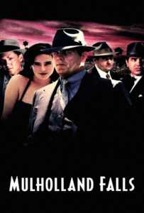 Mulholland Falls (1996) องค์กรเถื่อนพันธุ์โหด