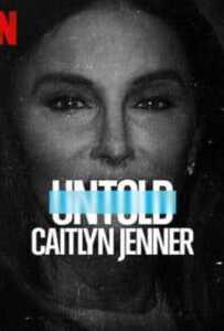 Untold: Caitlyn Jenner (2021) เคทลิน เจนเนอร์